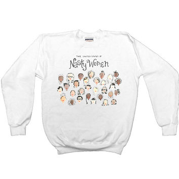 United States of Nasty Women -- Sweatshirt