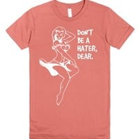 Don't Be A Hater, Dear-Female Pomegranate T-Shirt