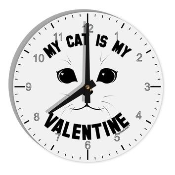 "My Cat is my Valentine 8"" Round Wall Clock with Numbers by TooLoud"