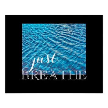 just breathe poster text on blue water photo