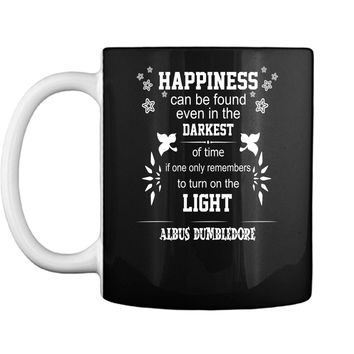 Happiness Can Be Found Even In The Darkest Quote Mug