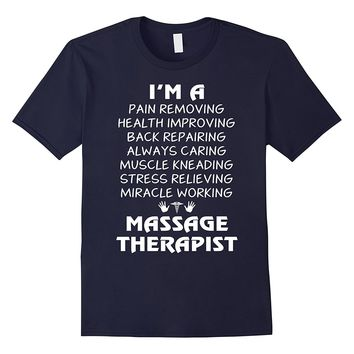 I'm A Massage Therapist Tshirt