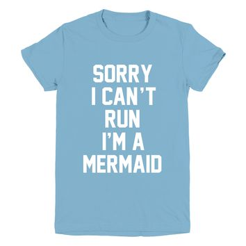 Sorry I Can't Run I'm A Mermaid Graphic Tee