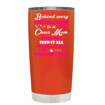 Behind Every Cheerleader is a Cheer Mom on Vermilion 20 oz Tumbler Cup