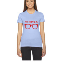Talk Nerdy To Me - Women's Tee