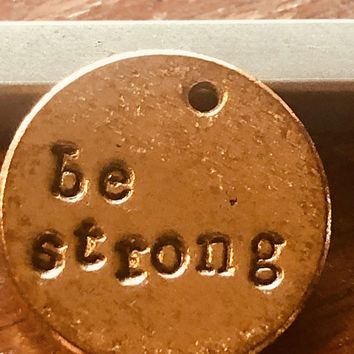 A Teeny Tiny Reminder: be strong