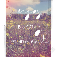 Enjoy Every Moment Art Print by Kelli Murray | Society6