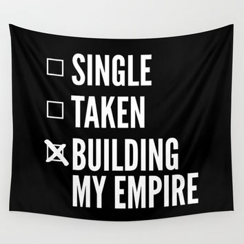 SINGLE TAKEN BUILDING MY EMPIRE (Black & White) Wall Tapestry by CreativeAngel