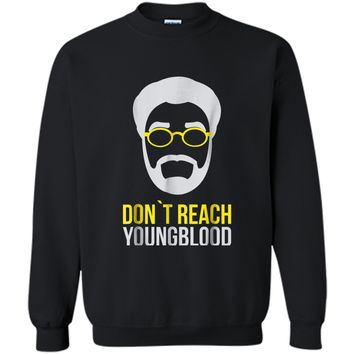 Don't Reach Young blood T-shirt Uncle Drew Funny Hoop Tee Printed Crewneck Pullover Sweatshirt