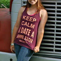 KEEP CALM & DATE A BARREL RACER (TANK) - Dynasty Equine