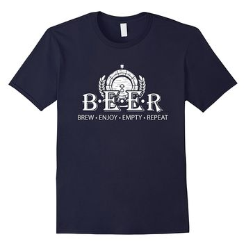 Beer Brew Enjoy Empty Repeat T-Shirt Alcohol Lovers