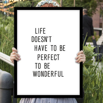 """Printable Typography Inspirational Quote """"Life Doesn't Have to be Perfect to be Wonderful"""" Letterpress Poster Style Instant Download"""