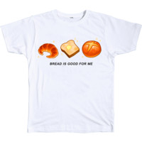 Bread is good for me tee