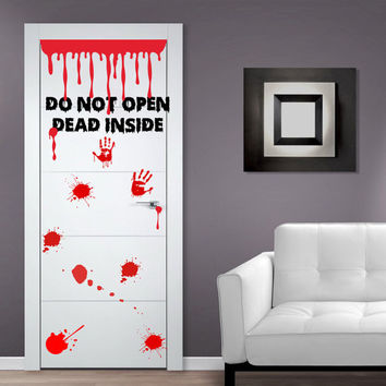 Vinyl Door Decal Don't Open Dead Inside Design / Blood Zoombie Hands Art Decor Sticker / Funny Walking Dead Decals + Free Random Decal Gift!
