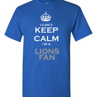 I can't Keep Calm,  professional screen printed t shirt.  This t shirt is printed with white ink. FREE SHIPPING!