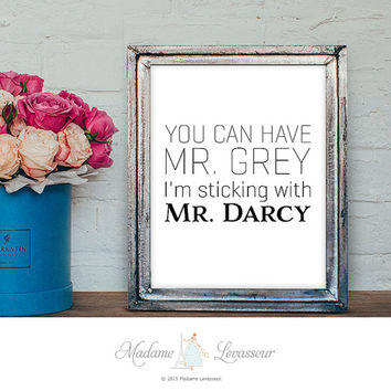 Jane Austen Pride and Prejudice Mr. Darcy art print 50 shades of grey Typography art Printable art Movie quote Literary Wall art Home decor