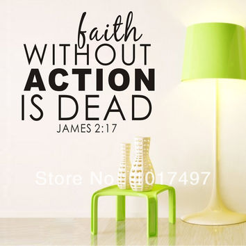 Faith Without Action Is Dead Art Vinyl Wall Quote Sticker