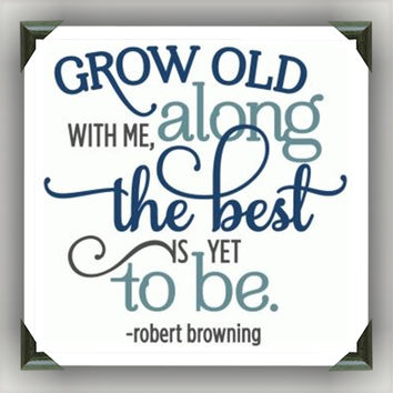 """Grow Old With Me Painted/Decorated 12""""x12"""" Canvases - you pick colors"""