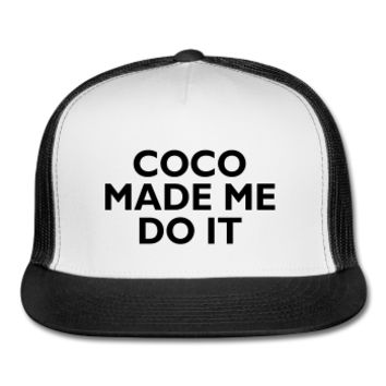 Coco Made Me Do It Trucker Hat