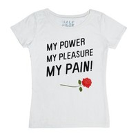 My Power My Pleasure My Pain-Female White T-Shirt