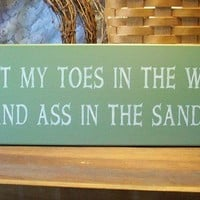 I Want My Toes In The Water Beach Wood Sign by CountryWorkshop