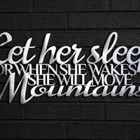 Let Her Sleep Metal Wall Art - Wall Quate - Bedroom Art -- Metal Art - Move Mountains - Silver Wall Art - Gifts For Her - Quotes for Bedroom