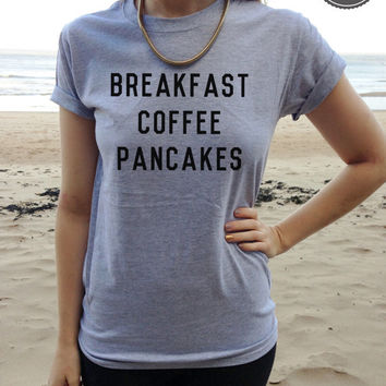 Breakfast Coffee Pancakes T-shirt Top as seen on Tumblr bloggers favorite shirt