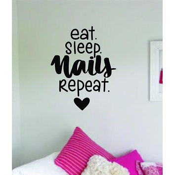 Eat Sleep Nails Repeat Wall Decal Sticker Vinyl Room Home Decor Art Girls Stylist Female Spa Shop Beauty Salon Make Up Manicure