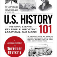 U.S. History 101: Historic Events, Key People, Improtant Locations, and More!