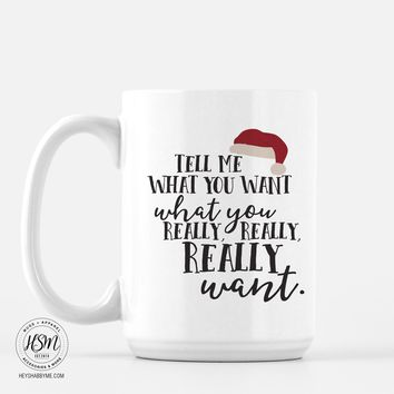 Tell Me What You Want - Mug