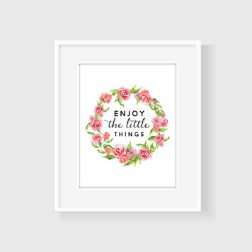 Enjoy The Little Things Print, floral print, quote art, motivational print, office print, inspirational print, home decor, gift for her