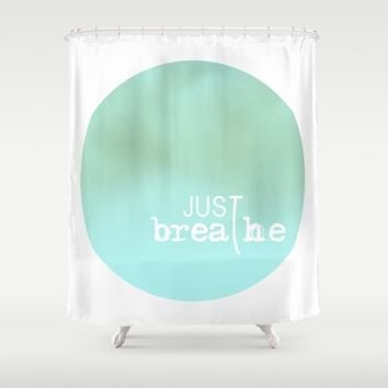 just breathe Shower Curtain by ARTbyJWP