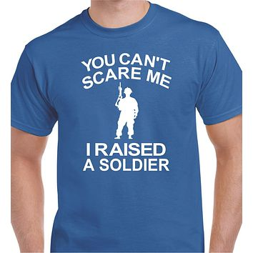 Military Shirts, You Can't Scare Me I Raised A Soldier Tee