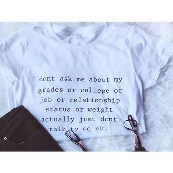 Don't Ask Me about T Shirt Women Summer 2018 Fashion 90s Women Tops Hipster Tumblr Cotton T-shirt Harajuku Tee Shirts Femme