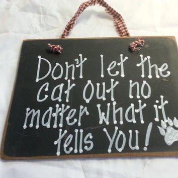Caution cat out, door sign, sneaky cats, hand painted pet sign, unique feline gift