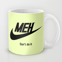 meh don't do it Mug by Daniac Design