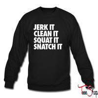 Jerk It Clean It Squat It Snatch It crewneck sweatshirt
