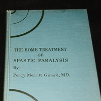 "Antique Medical Book ""Home Treatment of Spastic Paralysis "" 1937"