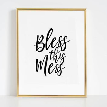 Funny Poster Bless This Mess Inspirational Print Printable Art Blessed Sign Typography Print Quotes For Wall This Too Shall Pass Wall Art