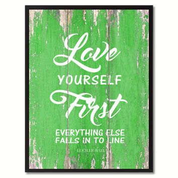 Love yourself First Everything else Inspirational Quote Saying Gift Ideas Home Décor Wall Art