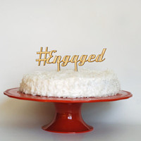 Funny #Engaged Engagement Cake Topper - hashtag engaged social media wood cake topper twitter instagram facebook