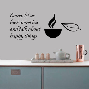Wall Decals Words Come Let Us Have Some Tea And Talk About Happy Things Kitchen Home Vinyl Decal Sticker Kids Nursery Baby Room Decor kk568