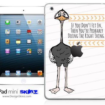 OSTRICH - DON'T FIT IN - SKIN BY LAUREN PYLES for the iPad Mini or Other iPad Versions