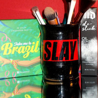 SLAY Makeup Brush Holder - YOU CUSTOMIZE!