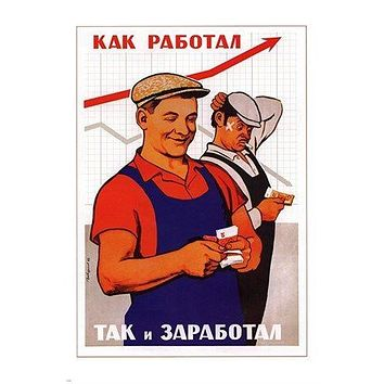 you EARN what you DESERVE soviet PROPAGANDA POSTER collector POLITICAL 24X36