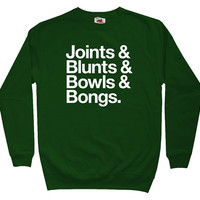 Joints Blunts Bowls Bongs Sweatshirt - Men's S to 3XL - Black, Light Steel or Dark Green