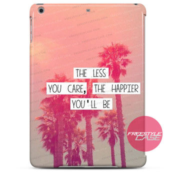 Hipster Less Care More Happy iPad Case 2, 3, 4, Air, Mini Cover
