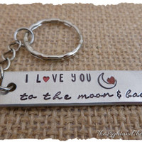 Hand Stamped Key Chain - I love you to the moon and back - Handmade Gift - Gift Idea - Stamped Metal Key Ring