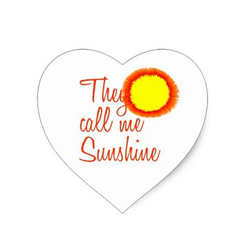 They call me Sunshine Heart Sticker