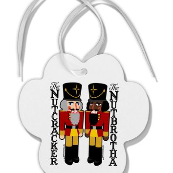 The Nutcracker and Nutbrotha Paw Print Shaped Ornament by TooLoud